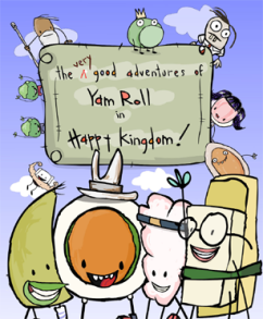 The Very Good Adventures of Yam Roll in Happy Kingdom