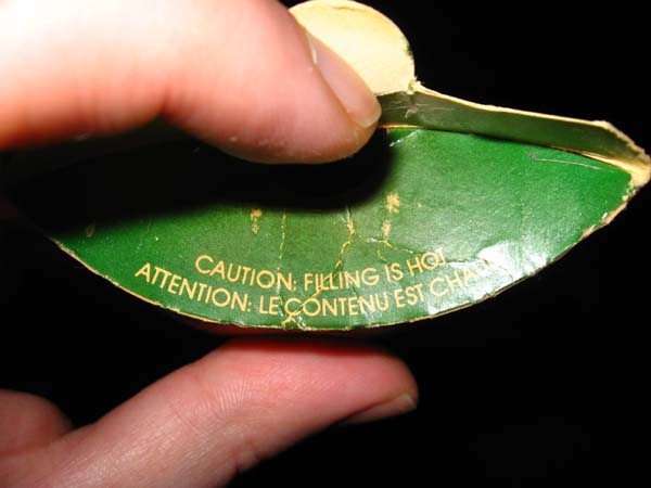 """Caution: Filling Is Hot"" warns the flap. Caution: Filling Is Not Food may have been more apropos."